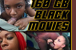 160 GB Hardcore Blacksex Movies